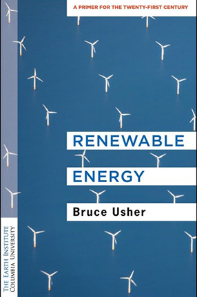 Renewable Energy: A Primer for the Twenty-First Century By Bruce Usher, book cover
