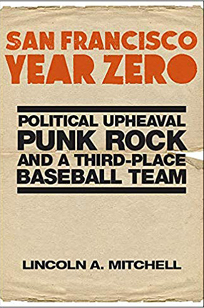 San Francisco Year Zero: Political Upheaval Punk Rock and a Third-Place Baseball Team book cover