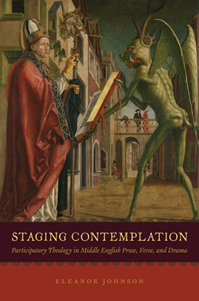 Staging Contemplation: Participatory Theology in Middle English Prose, Verse, and Drama By Eleanor Johnson, book cover