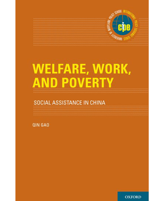 Welfare, work and poverty: social assistance in China. Qin Gao