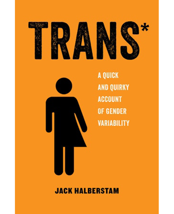 Trans* A quick and quirky account of gender variability