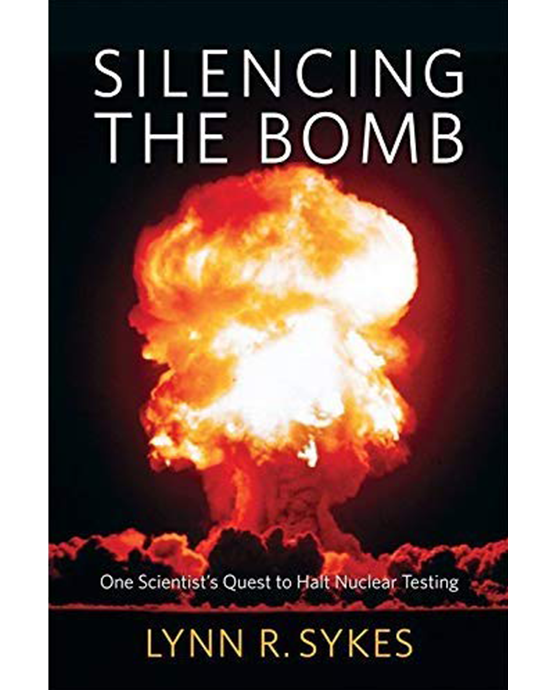 Silencing the Bomb: One scientist's quest to halt nuclear testing. Lynn R. Sykes