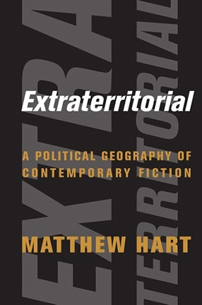 Book cover with white and yellow type against a black-gray design/background. Title: Extraterritorial--A Political Geography of Contemporary Fiction.