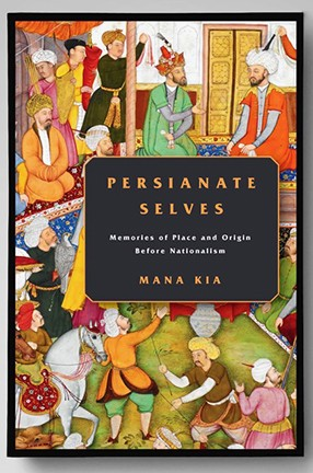 Book cover of text against a black box and a Persian miniature image. Title: Persianate Selves.