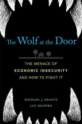 A book cover with text and an illustration of a wolf's black mouth and white teeth. Title: The Wolf at the Door--The Menace of Economic Insecurity and How to Fight It