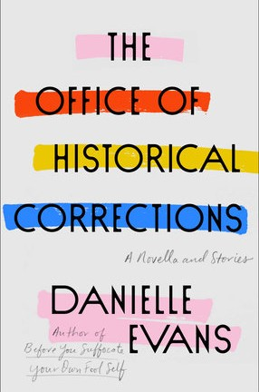 """The Office of Historical Corrections"" by Columbia University alum Danielle Evans"