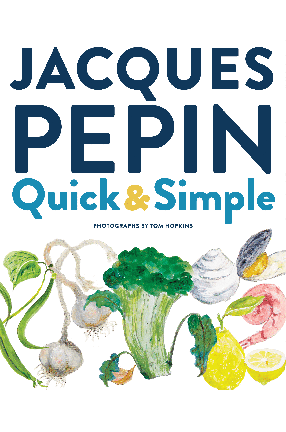 """Quick & Simple"" by Columbia University alum Jacques Pepin"