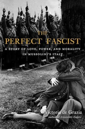 "A book cover black and white image with a male soldier kissing a woman and soldiers in the background. The title of the book is ""The Perfect Fascist"""