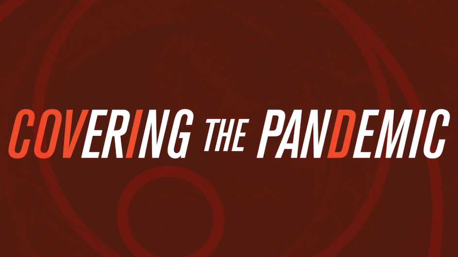 "Burnt red orange background with orange circles and the text ""Covering the Pandemic"" across the screen"