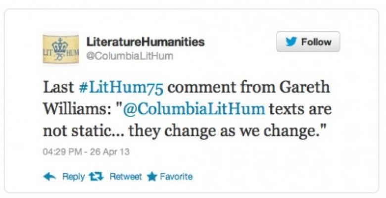"Last #LitHum75 comment from Gareth Williams: ""@ColumbiaLitHum texts are not static...they change as we change."""