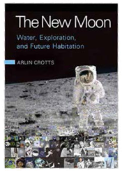 The New Moon: Water, exploration and future habitation