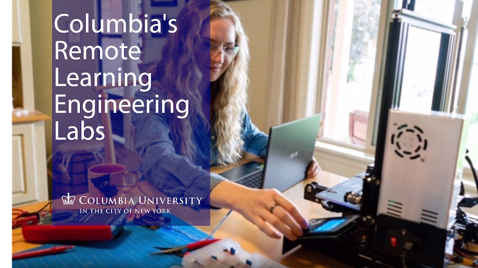 "An image of a young woman at her desk with text on the left saying ""Columbia's Remote Learning Engineering Labs"""