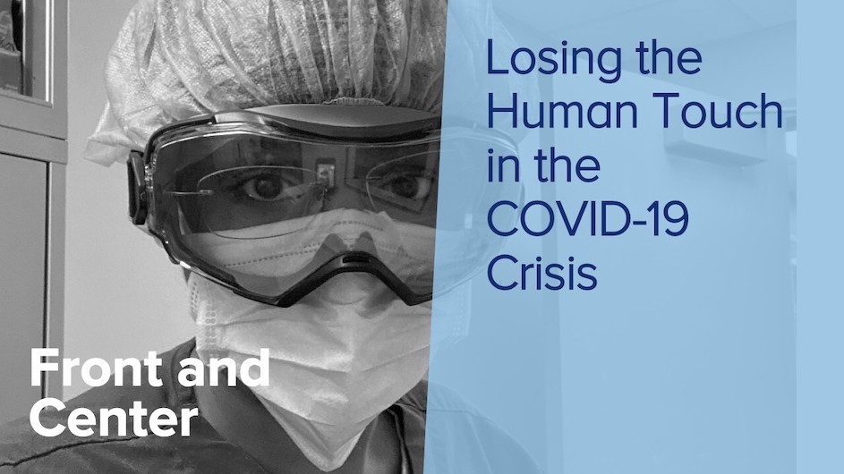 "Black and white photos of Stephanie Rosa in PPE with the text ""Losing the Human Touch in the COVID-19 Crisis"