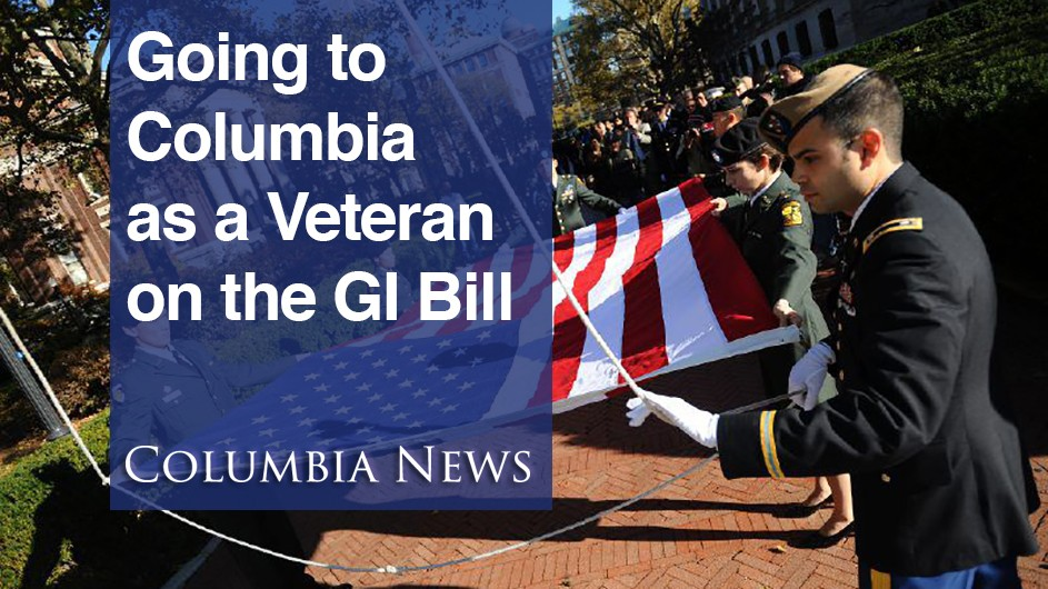 Going to Columbia as a Veteran on the GI Bill; Veterans holding up a U.S. flag.