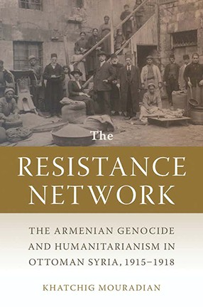"The book cover for ""The Resistance Network,"" by Columbia University lecturer Khatchig Mouradian, shows an old photo of a group of people standing outside, some on stairs, facing the camera."